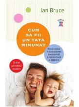 Cum sa fii un tata minunat