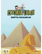 ISTORIA LUMII. EGIPTUL FARAONILOR