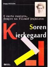 O carte cuminte despre un filosof cuminte Soren Kierkegaard
