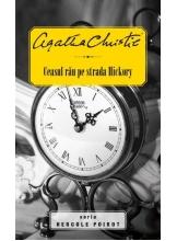 Hercule Poirot. Ceasul rau pe strada Hickory