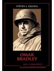 Omar Bradley. Mari comandanti in al Doilea Razboi Mondial