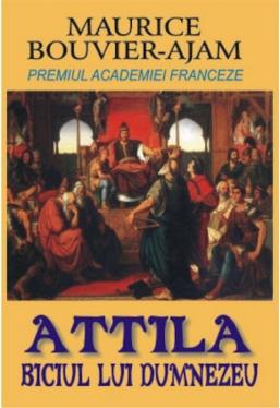 Attila. Biciul lui Dumnezeu
