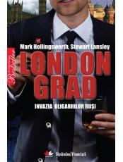 Londongrad. Invazia oligarhilor rusi