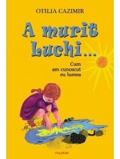 A murit Luchi