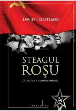 Steagul rosu. O istorie a comunismului