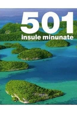 501 Insule minunate