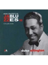 Mari cantareti de jazz si blues. Duke Ellington. Vol. 10 +CD