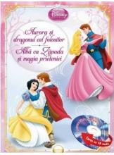 Disney Audiobook. Aurora si dragonul cel folositor. Alba ca Zapada si magia prieteniei +CD