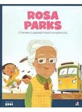 MICII EROI. Rosa Parks