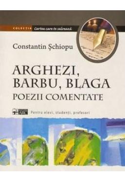Arghezi, Barbu, Blaga. Poezii comentate