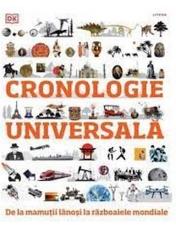 CRONOLOGIE UNIVERSALA. De la mamutii lanosi la razboaiele mondiale