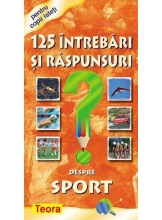 125 intrebari si raspunsuri despre sport