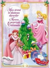 Disney Audiobook. Mica sirena in cautarea darurilor. Aurora si surprizele Craciunului +CD