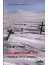 Drumul din Kolima Calatorie pe urmele Gulagului