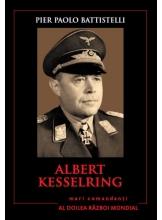 Albert Kesselring. Mari comandanti in al Doilea Razboi Mondial