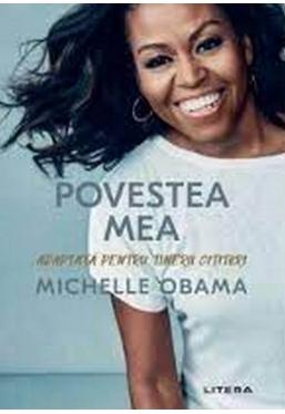 POVESTEA MEA. Adaptata pentru tinerii cititori. Michelle Obama