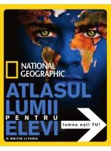 National Geographic. Atlasul lumii pentru elevi. Lumea esti TU!