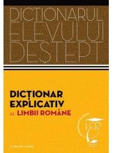Dictionarul elevului destept. Dictionar explicativ al limbii romane