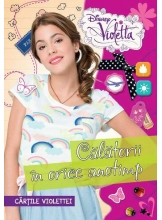 Disney Violetta. Calatorii in orice anotimp
