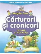 ISTORIA ROMANIEI-ISTORIA MEA. Carturari si cronicari