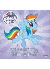 MY LITTLE PONY. Esti cea mai buna, Rainbow Dash!