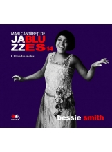 Mari cantareti de jazz si blues. Bessie Smith. Vol. 14 +CD