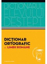 Dictionarul elevului destept. Dictionar ortografic al limbii romane