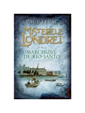 Misterele Londrei Marchizul de Rio-Santo vol. 4
