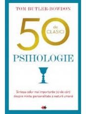 50 DE CLASICI. PSIHOLOGIE. Tom Butler Bowdon