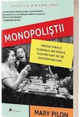 Monopolistii. Obsesie, furie si scandalul din spatele celui mai iubit joc de societate din lume