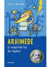 SCLIPIRI DE GENIU. Arhimede si masinile lui de razboi. reeditare