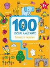 100 DE JOCURI AMUZANTE. COLOREZ SI PICTEZ