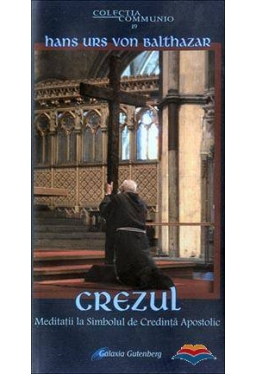 Crezul. Meditatii la Simbolul de Credinta Apostolic