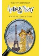 Agatha Mistery. Crima pe turnul Eiffel vol.5