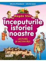ISTORIA ROMANIEI-ISTORIA MEA. Inceputurile istoriei noastre