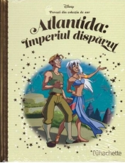 DISNEY Gold. 85 ATLANTIDA. IMPERIUL DISPARUT