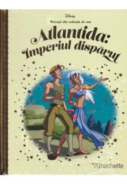 DISNEY Gold. 85 ATLANTIDA. IMPERIUL DISPARUT