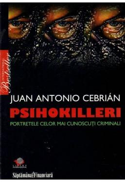 Psihokilleri. Portretele celor mai cunoscuti criminali