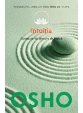 Osho. Vol. 10. Intuitia. Cunoasterea de dincolo de logica