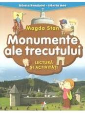ISTORIA ROMANIEI-ISTORIA MEA. Monumente ale trecutului